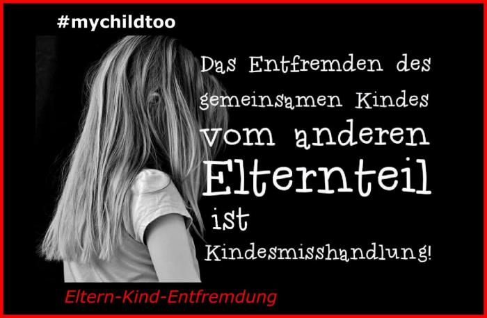#mychildtoo - Eltern-Kind-Entfremdung